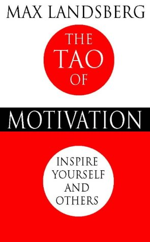 9780002570312: The Tao of Motivation: Inspire Yourself and Others
