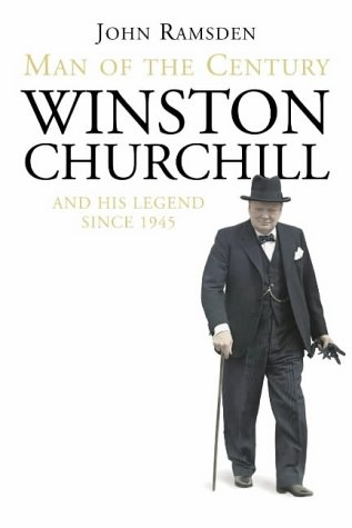 9780002570343: Man of the Century: Winston Churchill and His Legend Since 1945