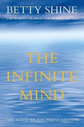 9780002570374: The Infinite Mind: The Mind/Brain Phenomenon