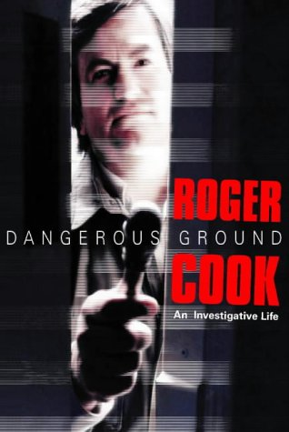 9780002570428: Dangerous Ground: The Inside Story of Britain's Leading Investigative Journalist