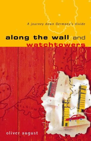 9780002570435: Along the Wall and Watchtower: A Journey Down Germany's Divide