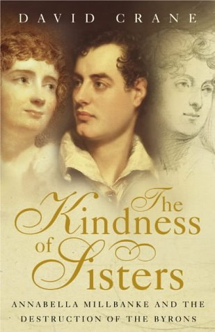 9780002570527: The Kindness of Sisters. Annabella Milbanke and the Destruction of the Byrons