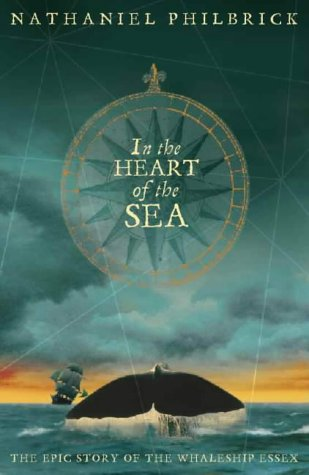 9780002570572: In the Heart of the Sea: The Epic True Story that Inspired 'Moby Dick'