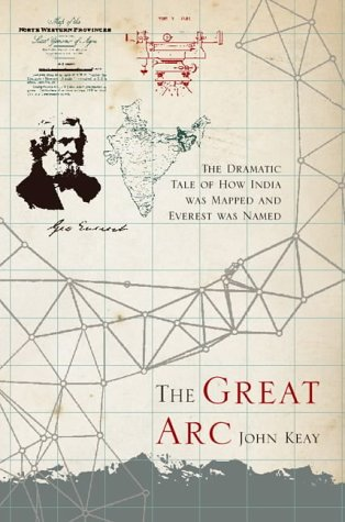 9780002570626: The Great Arc: the dramatic tale of how India was mapped and Everest was named