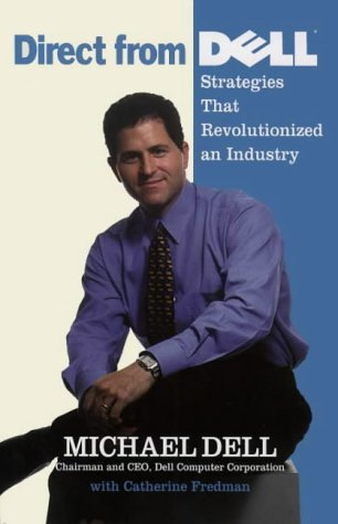 9780002570695: Direct from Dell: Strategies That Revolutionized an Industry