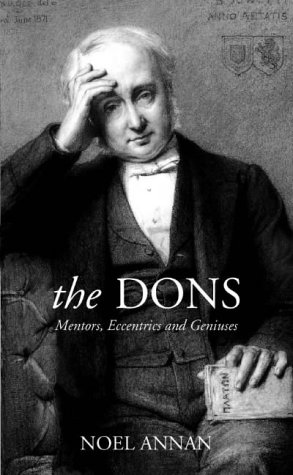 9780002570749: The Dons: Mentors, Eccentrics and Geniuses