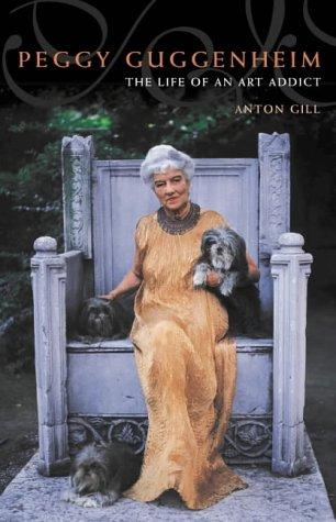 9780002570787: Peggy Guggenheim: The Life of an Art Addict