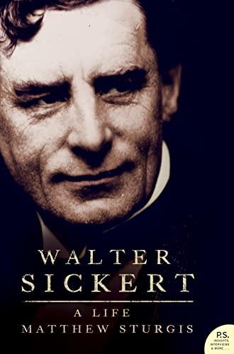 Walter Sickert: A Biography: Matthew Sturgis