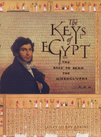 9780002570916: The Keys of Egypt: The Race to Read the Hieroglyphs