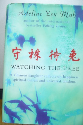 9780002570992: 'WATCHING THE TREE: A CHINESE DAUGHTER REFLECTS ON HAPPINESS, SPIRITUAL BELIEFS AND UNIVERSAL WISDOM: TO CATCH A HARE - REFLECTIONS ON CHINESE WISDOM