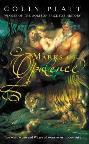 9780002571005: Marks of Opulence: The Why, When and Where of Western Art 1000-1914