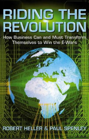 9780002571142: Riding the Revolution: How Businesses Can and Must Transform Themselves to Win the E-wars