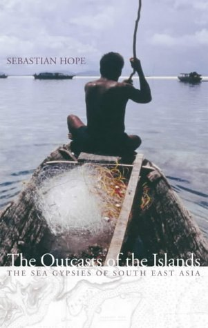 9780002571159: The Outcasts of the Islands: The Sea Gypsies of South East Asia