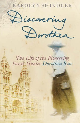 9780002571388: Discovering Dorothea: The Life of the Pioneering Fossil-Hunter Dorothea Bate