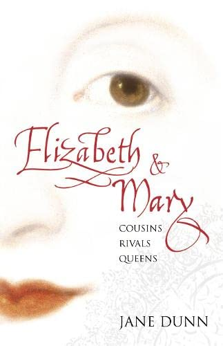 9780002571500: Elizabeth and Mary: Cousins, Rivals, Queens