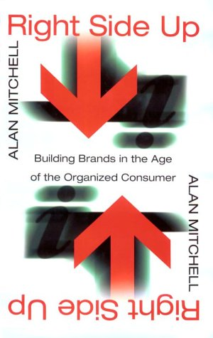 9780002571524: Right Side Up: Building Brands in the Age of the Organized Consumer: Winning Strategies in the Information Age