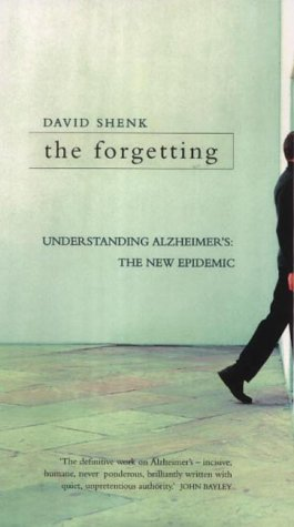 THE FORGETTING: UNDERSTANDING ALZHEIMER'S: A BIOGRAPHY OF A DISEASE. (0002571749) by David. Shenk