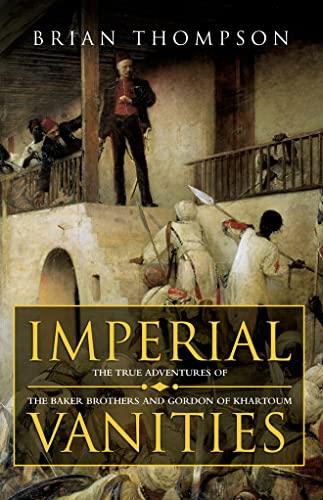 9780002571883: Imperial Vanities: Three Victorians, Their Friends and Enemies