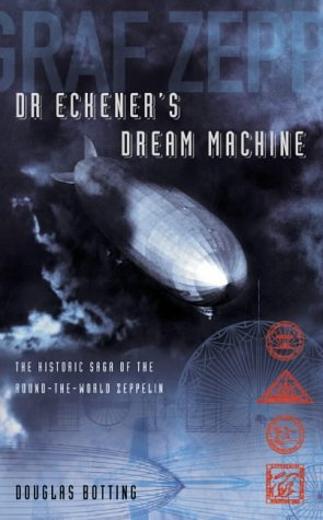 9780002571913: Dr. Eckener's Dream Machine: The Historic Saga of the Round-the-World Zeppelin