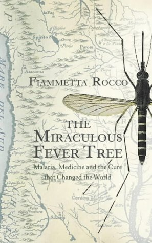 9780002572026: The Miraculous Fever-Tree: Malaria, Medicine and the Cure That Changed the World