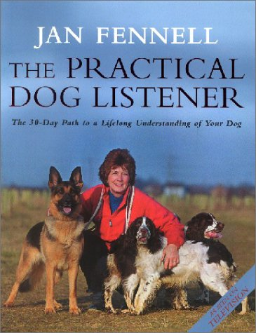 9780002572057: The Practical Dog Listener: The 30-Day Path to a Lifelong Understanding of Your Dog