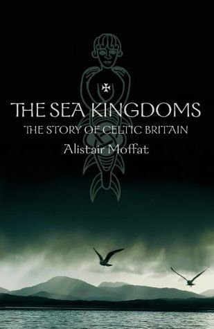 9780002572163: The Sea Kingdoms: The History of Celtic Britain and Ireland