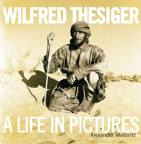 9780002572248: Wilfred Thesiger: A Life in Pictures