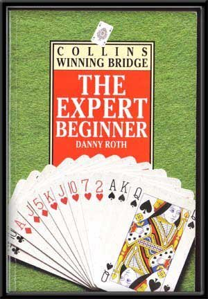 9780002582025: The Expert Beginner (Collins Winning Bridge)