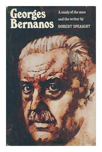 Georges Bernanos (A Study of the Man and the Writer): Speaight Robert