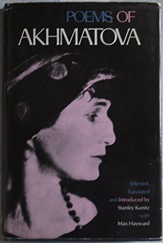 Poems of Akhmatova: Akhmatova, Anna. Selected,