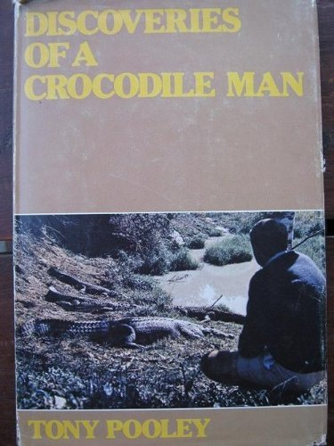 9780002621243: Discoveries of a Crocodile Man