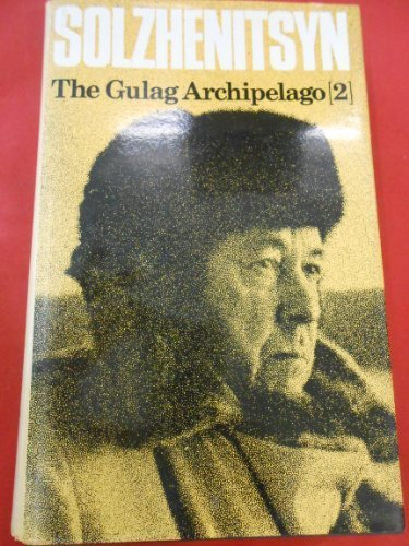 9780002622547: The Gulag Archipelago, 1918-1956 Vol. 2 : An Experiment in Literary Investigation