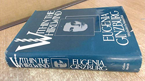 9780002623667: Within the Whirlwind / Eugenia Ginzburg ; Translated by Ian Boland ; Introduction by Heinrich Böll