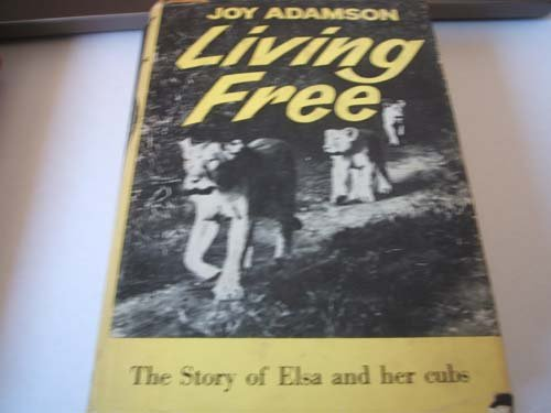 Living Free, The Story of Elsa and her Cubs (0002624524) by ADAMSON, Joy