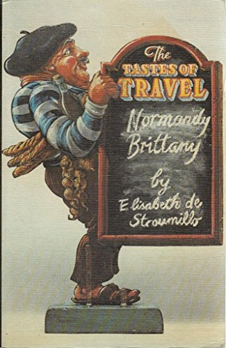 9780002628075: The Tastes of Travel: Normandy Brittany