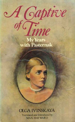 9780002628471: A Captive of Time: My Years with Pasternak
