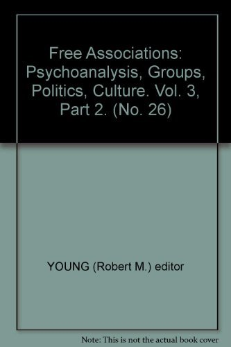 9780002670883: FREE ASSOCIATIONS:PSYCHOANALYSIS, GROUPS, POLITICS, CULTURE (VOLUME 3, PART 1-4)