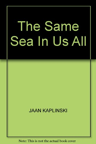 SAME SEA IN US ALL: JAAN KAPLINSKI