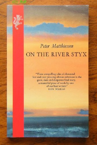 On the River Styx, and Other Stories (9780002711289) by Matthiessen, Peter