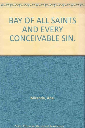 Bay of All Saints & Every Conceivable: Ana Maria Miranda