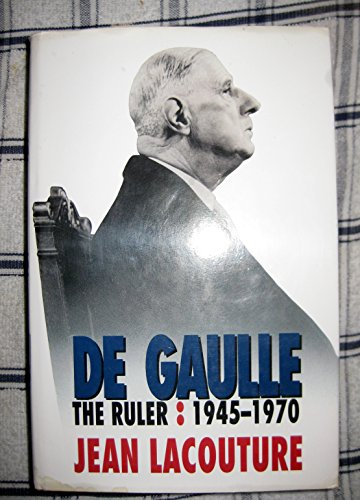 9780002711531: De Gaulle, Vol II: The Ruler, 1945-1970