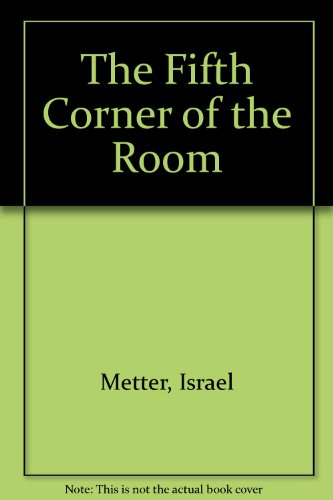 9780002712149: The Fifth Corner of the Room by Metter, Israel