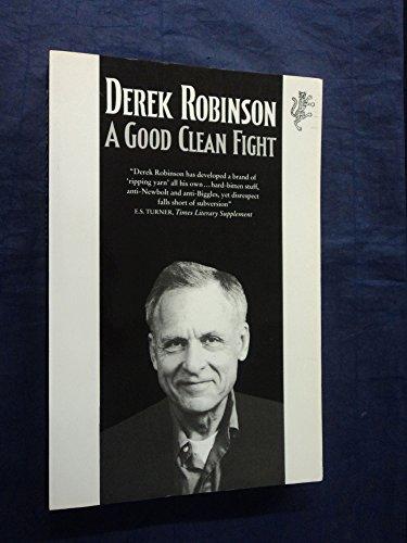 A GOOD CLEAN FIGHT.: Robinson, Derek