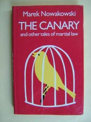 The Canary and Other Tales of Martial Law: Nowakowski Marek