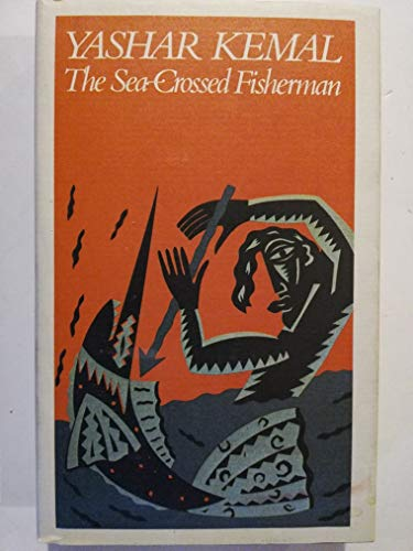 9780002717472: The Sea-Crossed Fisherman (Translated from the Turkish By Thilda Kemal)