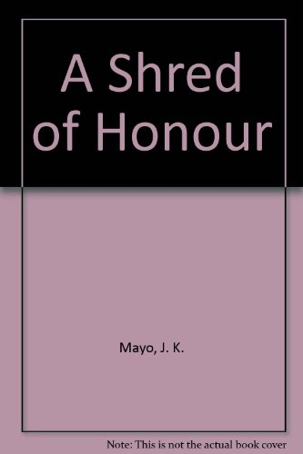 9780002718554: A Shred of Honour