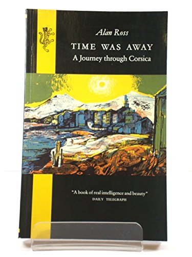 9780002720267: Time Was away: A Notebook in Corsica