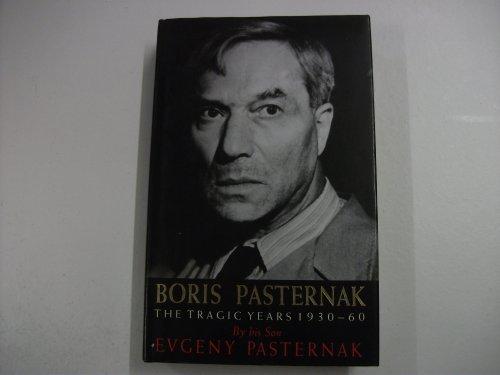 9780002720458: Boris Pasternak: The Tragic Years