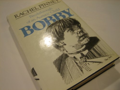 9780002720496: Bobby: Breakthrough of an Autistic Child
