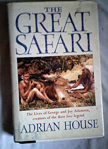 9780002720823: THE GREAT SAFARI - The Lives of George and Joy Adamson